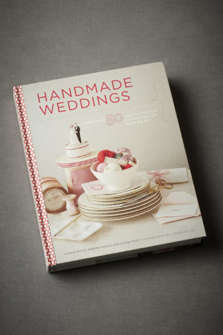 Handmade Weddings: 50 Crafts to Style and Personalize Your Big Day