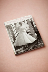 Vintage Weddings: One Hundred Years of Bridal Fashion and Styles