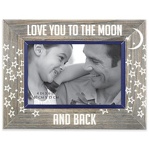 """Love You to the Moon and Back"" 4-Inch x 6-Inch Etched Wood Frame at Bed Bath & Beyond in Cypress, TX 