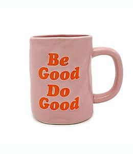"Taza ""Be Good Do Good"" TMD color rosa"