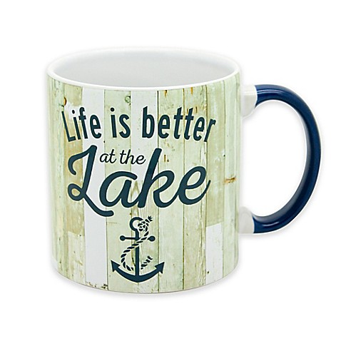 Quot Life Is Better At The Lake Quot Mug Bed Bath Amp Beyond