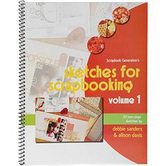 Scrapbook Generation - Sketches For Scrapbooking Volume 1