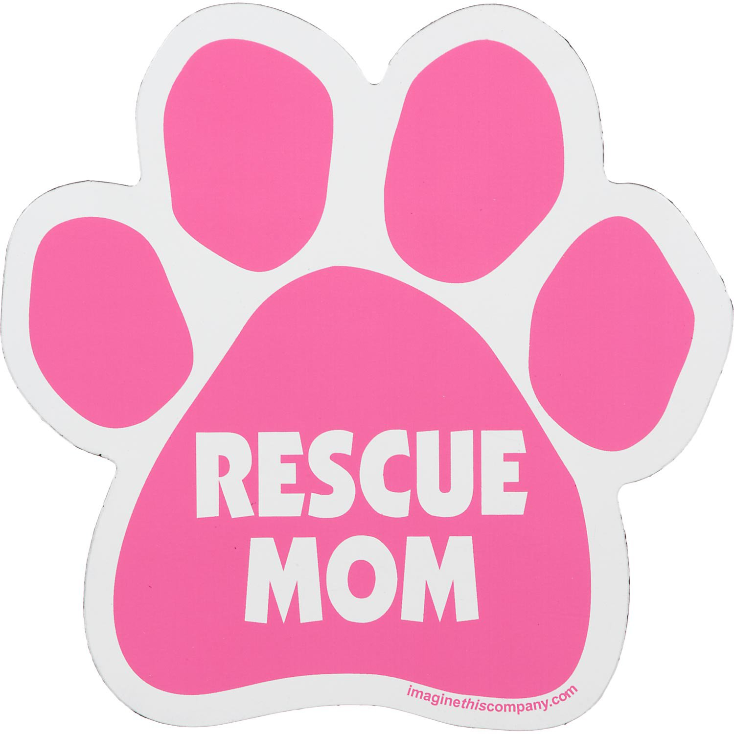 Imagine This Rescue Mom Pink Paw Shaped Car Magnet