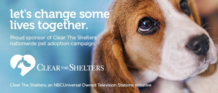 let's change some lives together - proud sponsor of Clear the Shelters nationwide pet adoptions campaign.