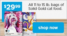 $29.99 all 11 to 15 lb. bags of Solid Gold cat food - shop now