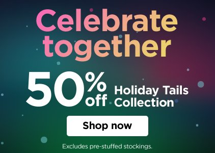 50% off Holiday Tails Collection - Shop Now