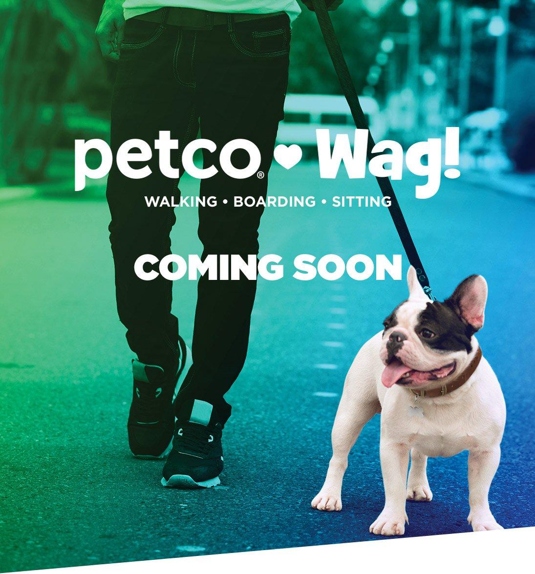 Petco Wag - Walking Boarding Sitting - Coming Soon