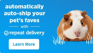 Automatically auto-ship your pet's faves with repeat delivery - learn more