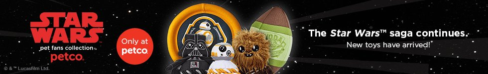 STAR WARS pet fans collection - only at Petco - The Star Wars saga continues. New toys have arrived!