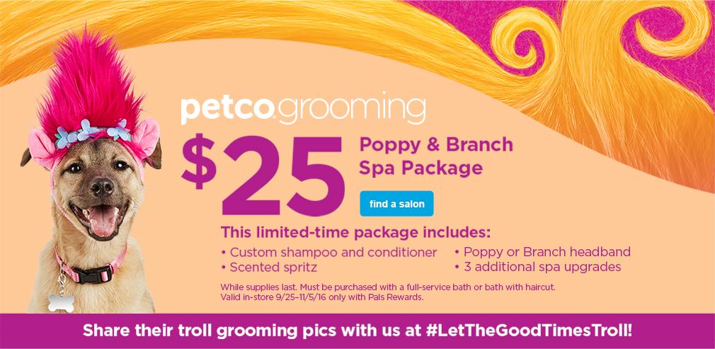 petco grooming - $25 Poppy & Branch Spa Package