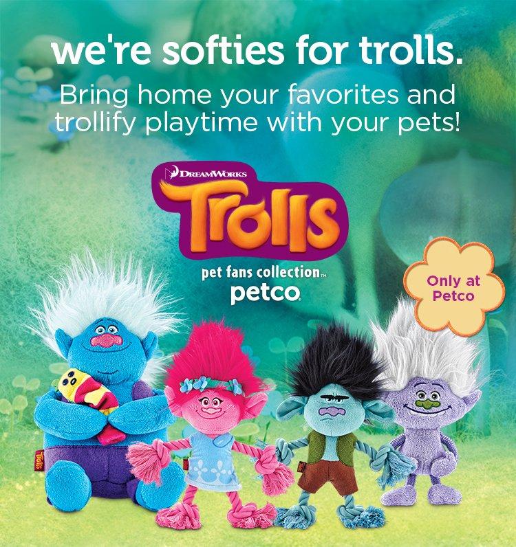 we're softies for trolls