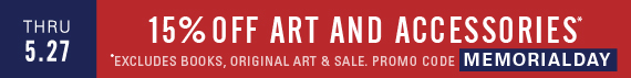 Memorial day sale, through Monday 5.27. 15% off art and accessories, excluding sale, original art and books. Promo code MEMORIALDAY