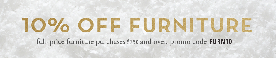 10% off full-price furniture purchases $750 and over