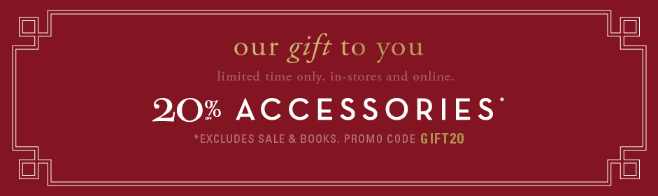 20% off accessories, excluding books & sale. Promo code GIFT20.