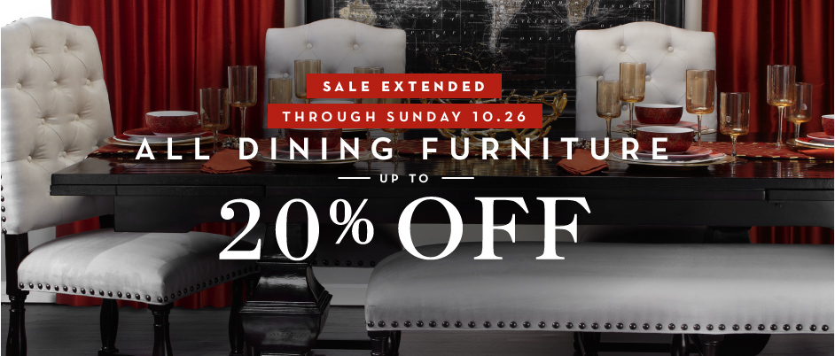 through 10.26 up to 20% off dining - shop now
