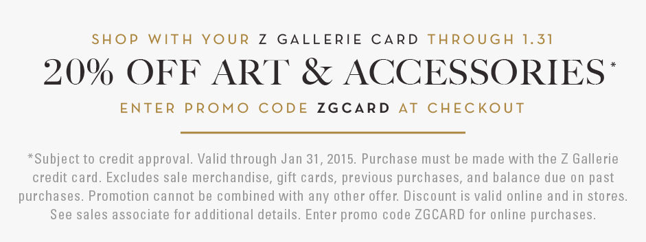 shop with your z gallerie credit card and salve 20% on art and accessories promo code ZGCARD