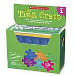 Scholastic The Trait Crate Grade 1