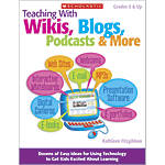 Scholastic Teaching With Wikis Blogs Podcasts