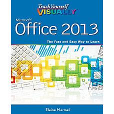 Teach Yourself Visually Microsoft Office 2013