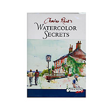 North Light Charles Reids Watercolor Secrets