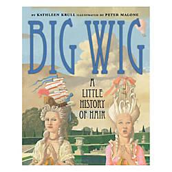 Scholastic Big Wig A Little History