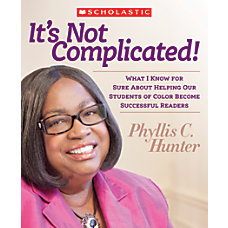 Scholastic Professional Its Not Complicated