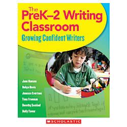 Scholastic The PreK 2 Writing Classroom