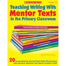 Scholastic Teaching Writing With Mentor Texts