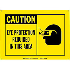 10 X14 PLASTIC CAUTIONEYE PROTECTION REQUIRED