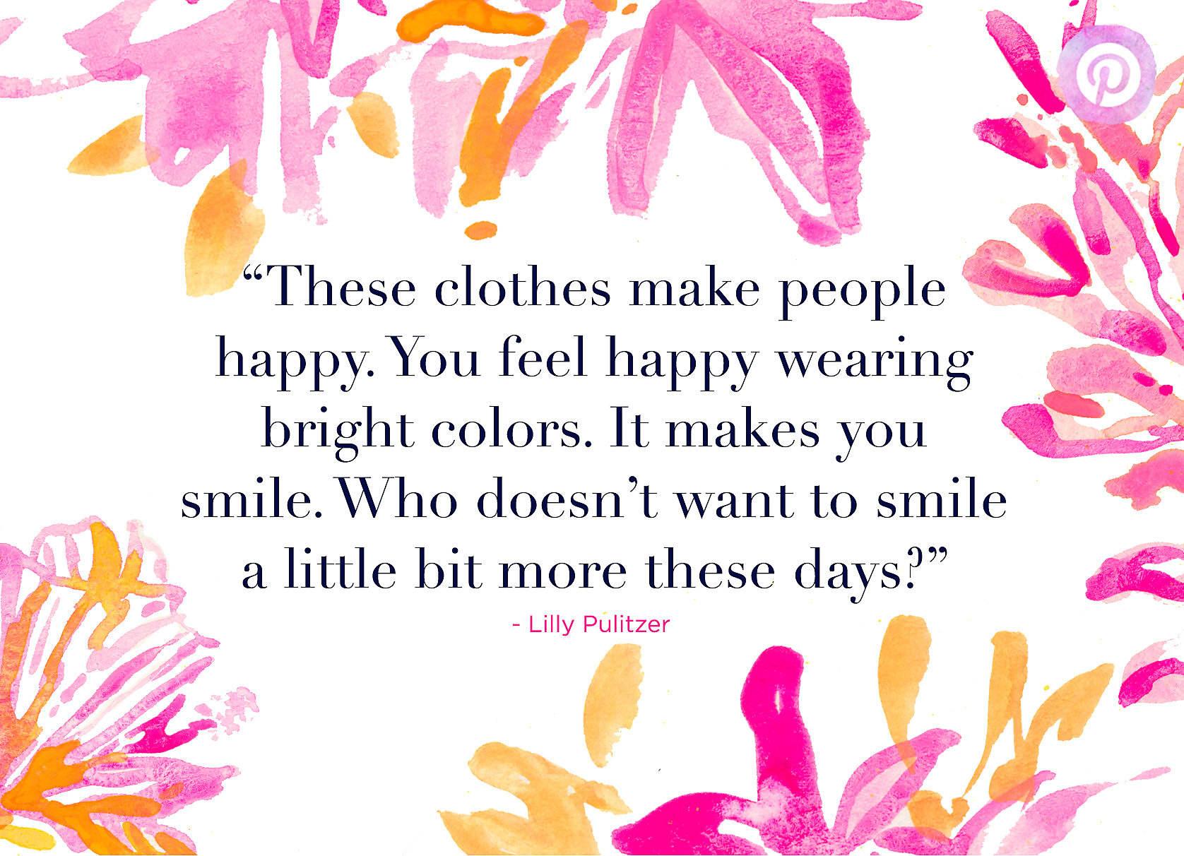 Lilly Pulitzer quote about Lilly clothes making people smile