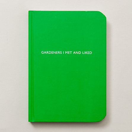 Gardeners I Met and Liked Notebook