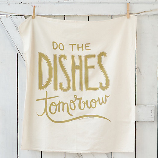 Do the Dishes Tomorrow Tea Towel
