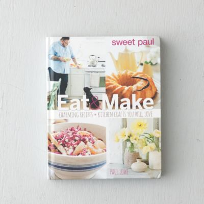 Sweet Paul Eat & Make