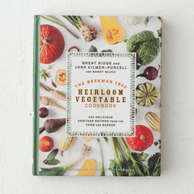 The Beekman 1802 Heirloom Vegetable Cookbook