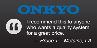 Onkyo HTS5400 - I recommend this to anyone who wants a quality system for a great price. —Bruce T. - Metairie, LA