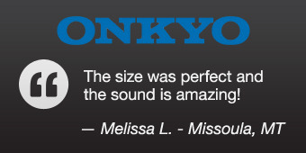 Onkyo HTS3400 - The size was perfect and the sound is amazing! —Melissa L. - Missoula, MT