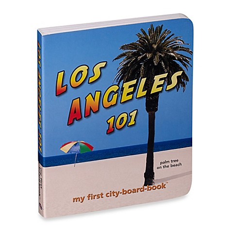 Los Angeles 101 My First City Board Book Bed Bath Amp Beyond