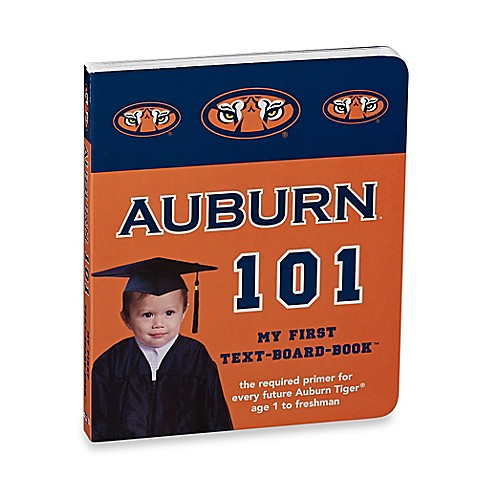 Auburn 101: My First Text-Board-Book™ - Bed Bath & Beyond