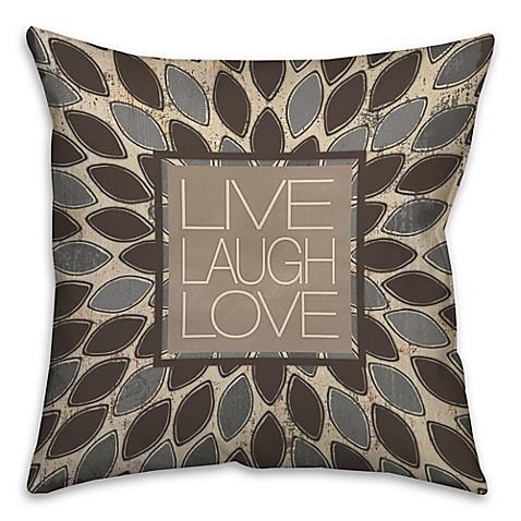 Quot Live Laugh Love Quot Leafies Square Throw Pillow Bed Bath