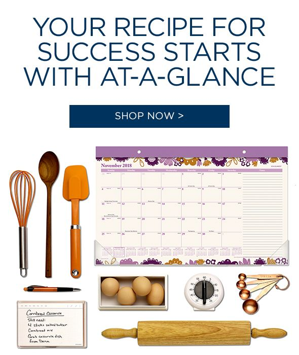 Your Recipe For Success Starts With AT-A-GLANCE!
