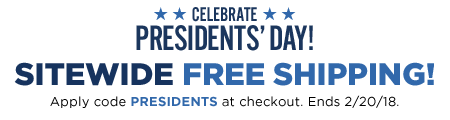 Celebrate Presidents' Day with FREE SHIPPING!
