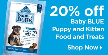 20% off Baby Blue Puppy and Kitten Food and Treats - Shop Now