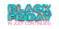 Black Friday in July Continues!