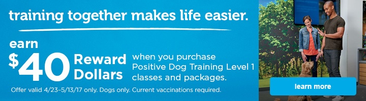 earn $40 rewards dollars when you purchase Positive Dog Training Level 1 classes and packages. See details.