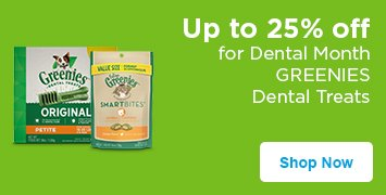 up to 25% off greenies - shop now