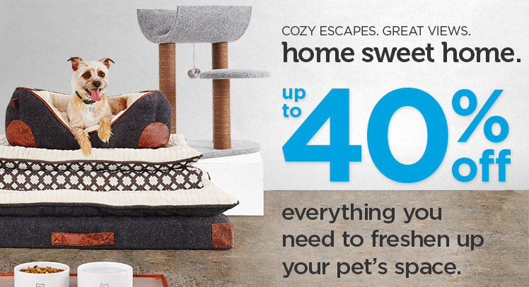 Up to 40% off everything you need to freshen up your pet's space.