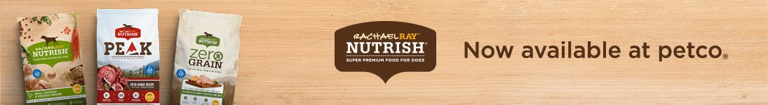 Rachael Ray Nutrish - now available at Petco