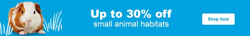 Up to 30% off Small Animal Habitats - Shop Now