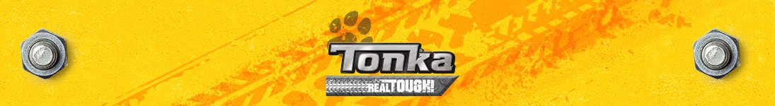 Tonka - Real Tough