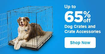 Up to 65% off Dog Crates and Crate Accessories - Shop Now